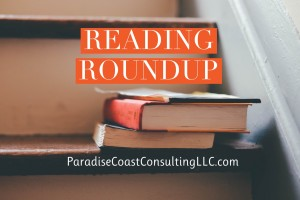 Reading Roundup ParadiseCoastConsultingLLC.com